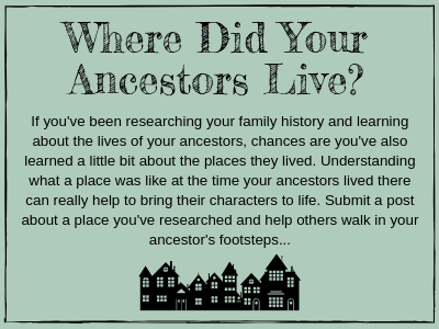 What was it like where my ancestor lived